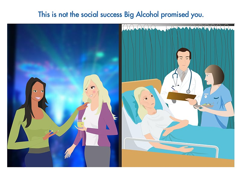 This is not the social success Big Alcohol promised you...